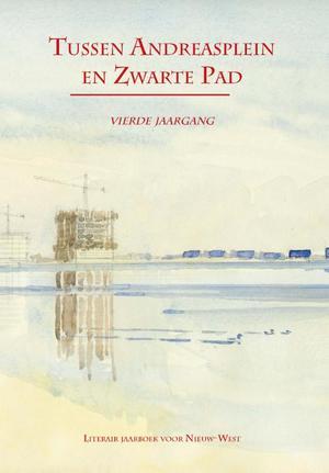 Tussen Andreasplein en Zwarte Pad - vierde jaargang, 9789490586225