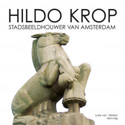 Hildo Krop stadsbeeldhouwer van Amsterdam, 9789081477802