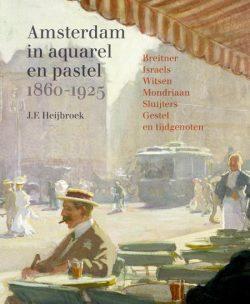 Amsterdam in aquarel en pastel, 97890686882451860-1925, 9789068688252