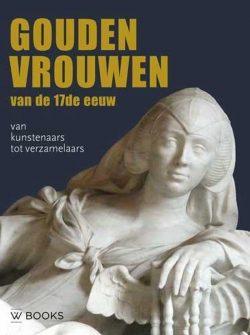 Gouden vrouwen van de 17de eeuw, 9789462584037