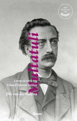 Multatuli Leven en werk van Eduard Douwes Dekker, 9789024431878