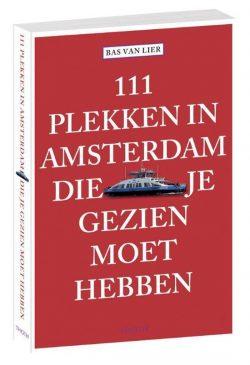 111 Plekken in Amsterdam die je gezien moet hebben, 9789068686777