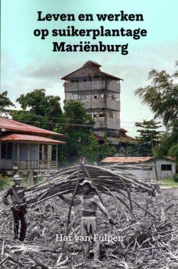 Leven en werken op suikerplantage Marienburg, 9789464039665